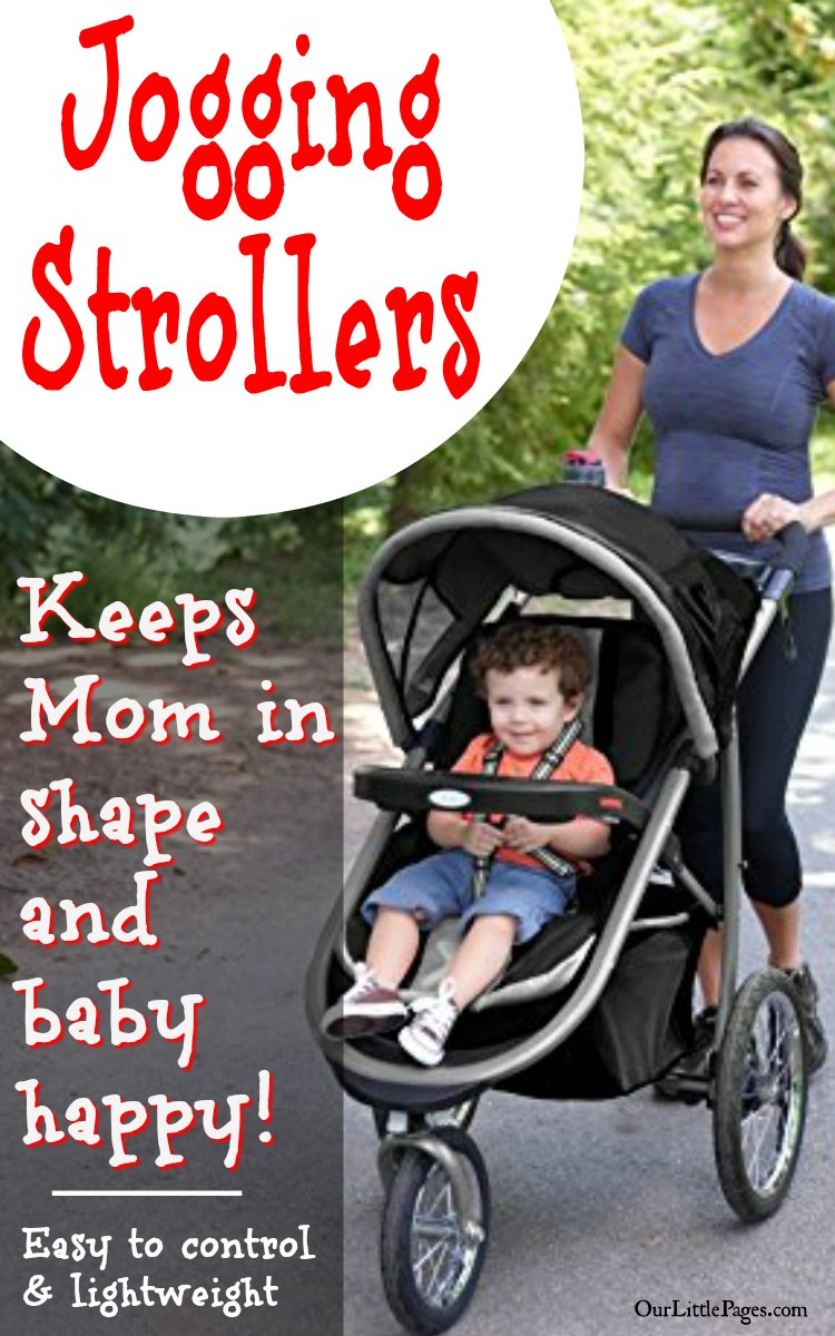 Jogging Strollers - Keeps Mom in shape and baby happy!