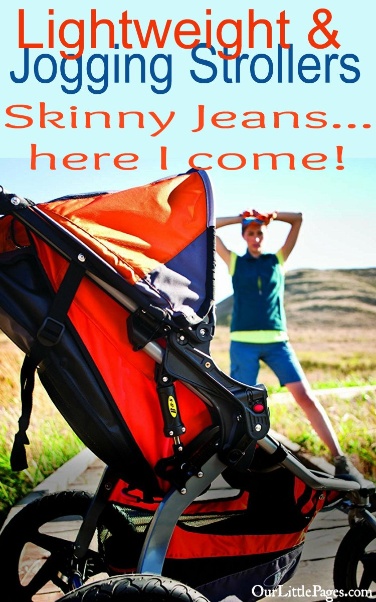 Lightweight and Jogging Strollers - Skinny Jeans....here I come